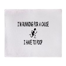 Im running for a cause, I have to poop Throw Blank