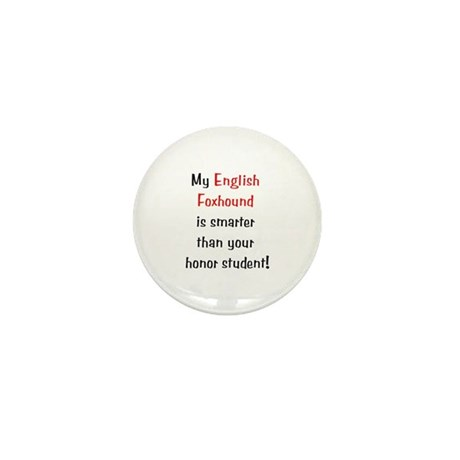My English Foxhound is smarter... Mini Button (10