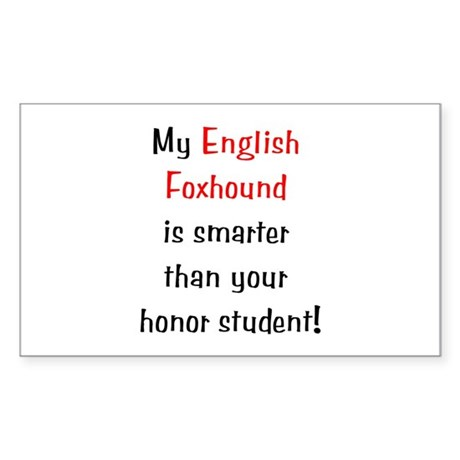 My English Foxhound is smarter... Sticker (Rectang