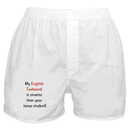 My English Foxhound is smarter... Boxer Shorts