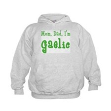Mom, Dad, I'm Gaelic Hoodie