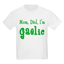 Mom, Dad, I'm Gaelic Kids T-Shirt