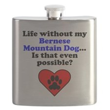 Life Without My Bernese Mountain Dog Flask