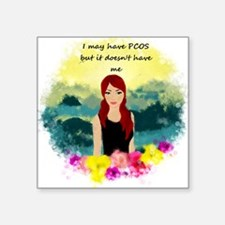 """I may have PCOS, but it doe Square Sticker 3"""" x 3"""""""