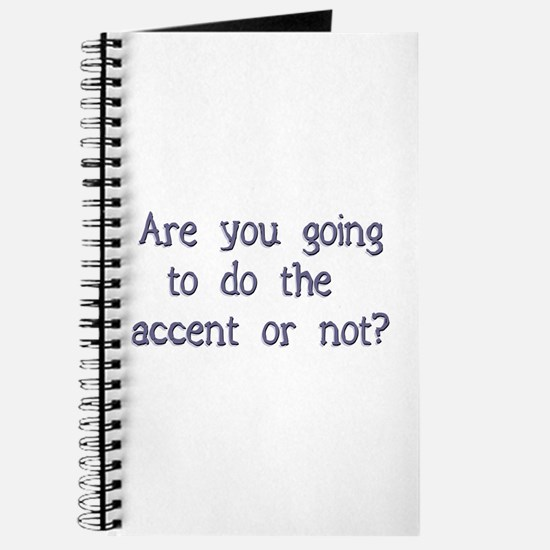 Are you going to do the accen Journal