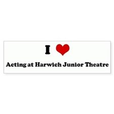 I Love Acting at Harwich Juni Bumper Bumper Sticker