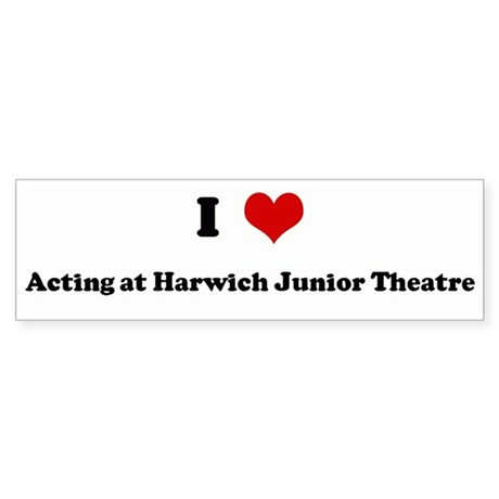 I Love Acting at Harwich Juni Bumper Sticker