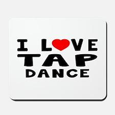 I Love Tap Mousepad