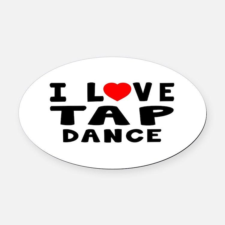 I Love Tap Oval Car Magnet