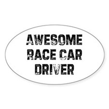 Awesome Race Car Driver Oval Decal