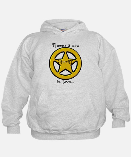 Theres a new Sheriff in town... Hoodie