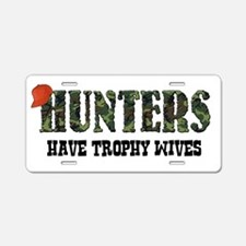 Hunters Have Trophy Wives Aluminum License Plate