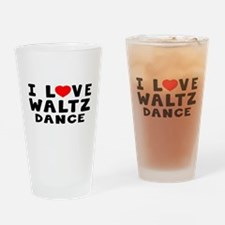 I Love Waltz Drinking Glass