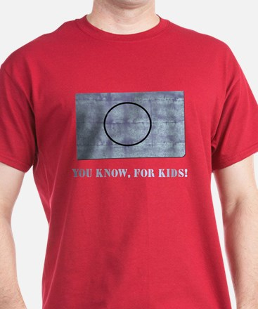 You Know, For Kids T-Shirt