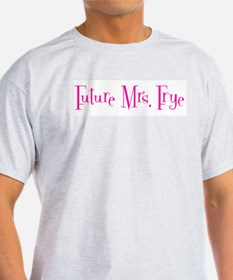 Future Mrs. Frye  Ash Grey T-Shirt