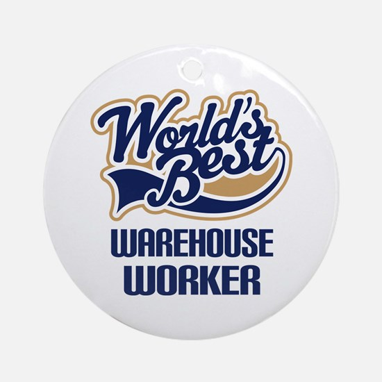 Warehouse Worker (Worlds Best) Ornament (Round)