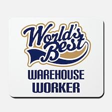 Warehouse Worker (Worlds Best) Mousepad