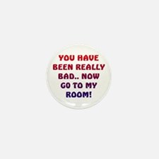 U HAVE BEEN REALLY BAD..2 Mini Button
