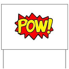 POW! Yard Sign