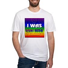 I Was Born Liberal Shirt