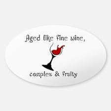 Aged Like Fine Wine Sticker (Oval)