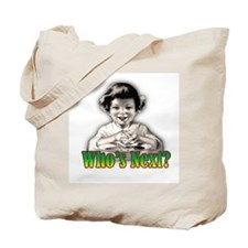 Who's Next? Tote Bag
