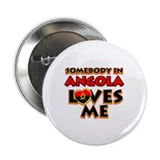 "Somebody in Angola Loves me 2.25"" Button"