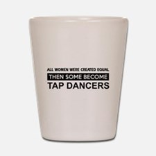 tap created equal designs Shot Glass