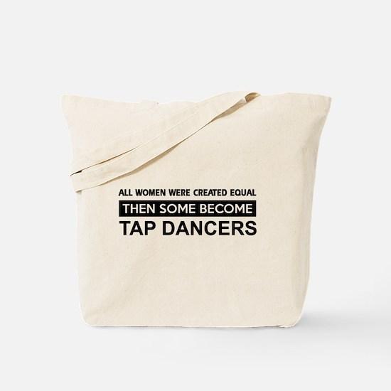 tap created equal designs Tote Bag