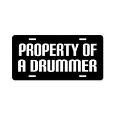Property Of A Drummer Aluminum License Plate