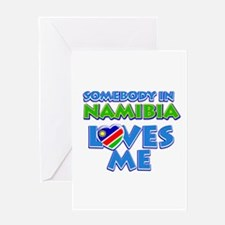 Somebody in Namibia Loves me Greeting Card