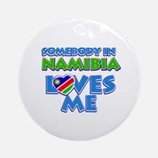 Somebody in Namibia Loves me Ornament (Round)