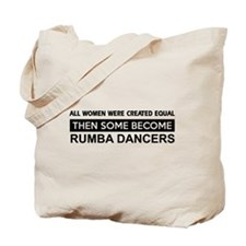 rumba created equal designs Tote Bag