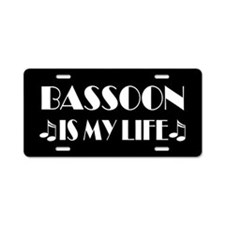 Bassoon Is My Life Music Aluminum License Plate