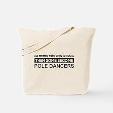 pole created equal designs Tote Bag