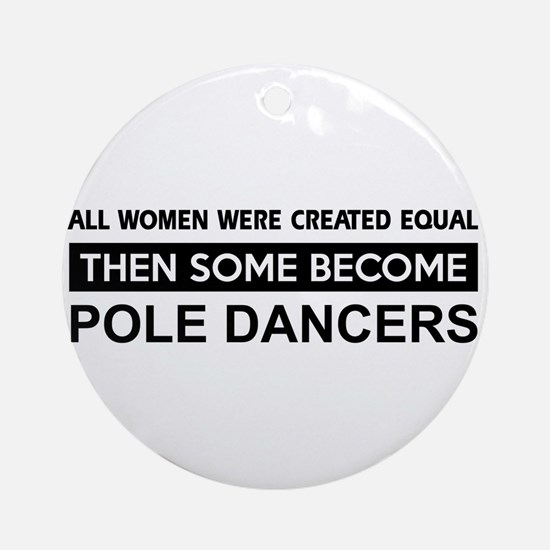 pole created equal designs Ornament (Round)
