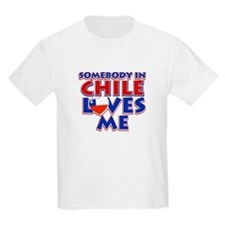 Somebody in Chile Loves me T-Shirt