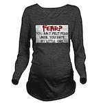 fear.png Long Sleeve Maternity T-Shirt