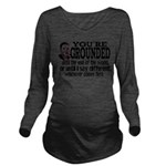 You're Grounded! Long Sleeve Maternity T-Shirt