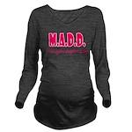 M.A.D.D. Long Sleeve Maternity T-Shirt
