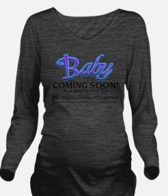 Baby - Coming Soon! Long Sleeve Maternity T-Shirt