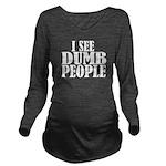 dumbpeoplenewbl.png Long Sleeve Maternity T-Shirt