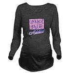 Garage Sale Addict Long Sleeve Maternity T-Shirt
