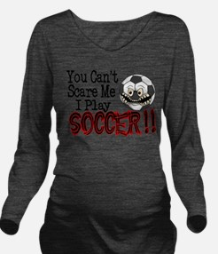 scare me SOCCER.png Long Sleeve Maternity T-Shirt