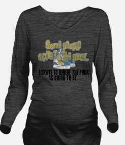 skate to the puck2.png Long Sleeve Maternity T-Shi