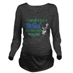 catch of my life.png Long Sleeve Maternity T-Shirt