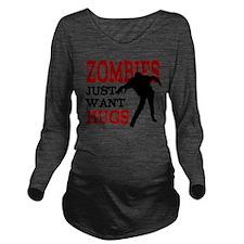 Zombies Just Want Hugs Long Sleeve Maternity T-Shi