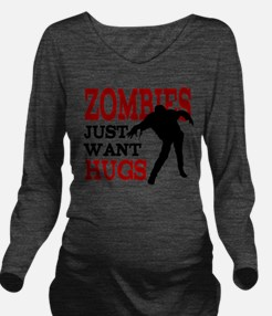 Zombies Just Want Hugs Long Sleeve Maternity T-Shi
