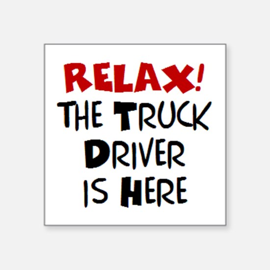 "truck driver here Square Sticker 3"" x 3"""