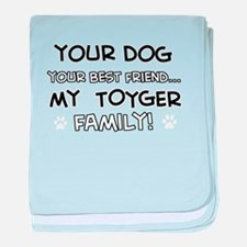 My Toyger Cat is Family baby blanket